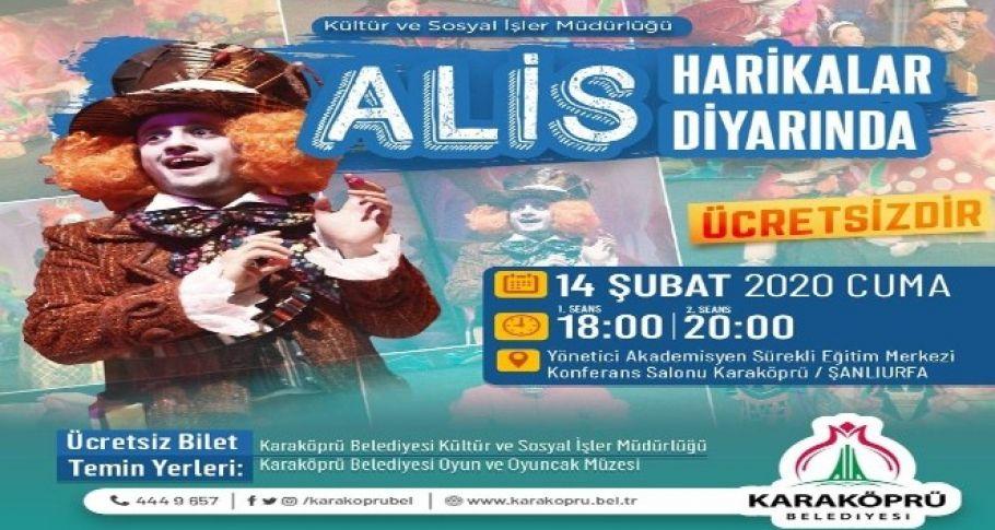 Alis Harikalar Diyarı Karaköprü'de sahnelenecek