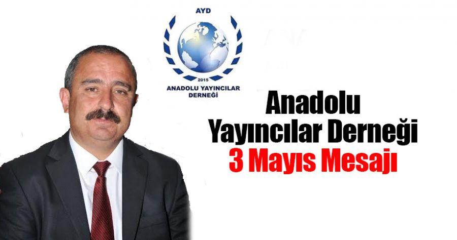 """Anadolu Yayıncılar Derneği'nden """"3 Mayıs"""" mesajı"""