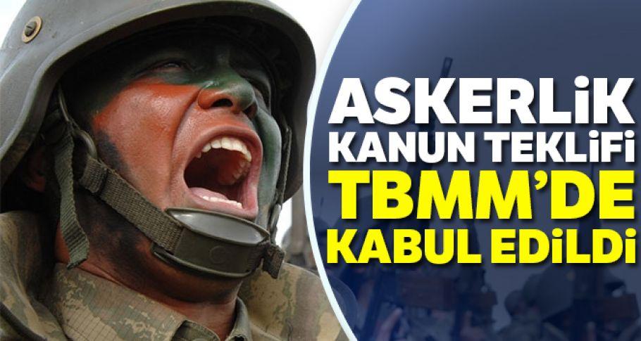 Askerlik kanun teklifi TBMM'de kabul edildi
