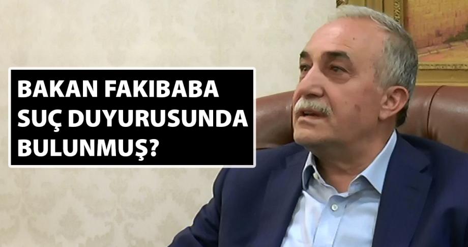 Bakan Fakıbaba ne için suç duyurusunda bulundu?
