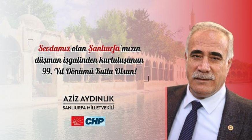 CHP Şanlıurfa Milletvekili Aziz AYDINLIK'tan 11 Nisan mesajı!