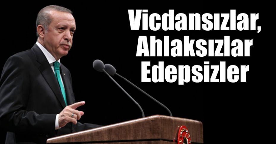 Cumhurbaşkanı Erdoğan'dan sert sözler!