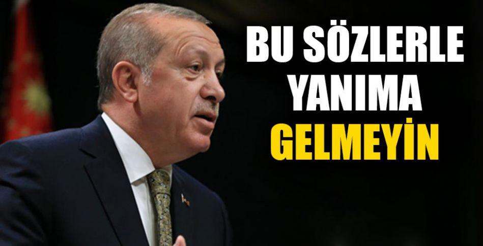 Cumhurbaşkanı Erdoğan'dan teşkilata uyarı!