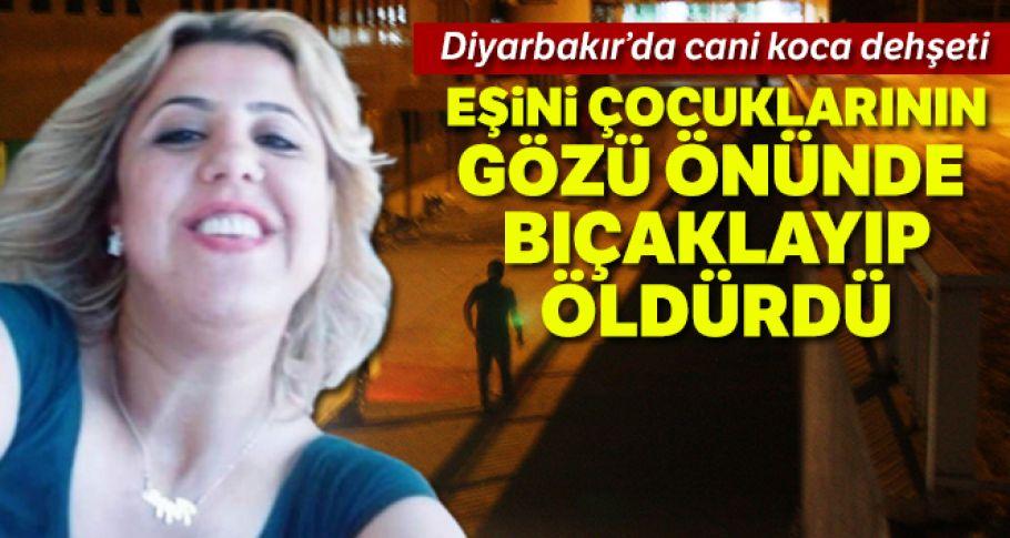 Diyarbakır'da cani koca dehşeti