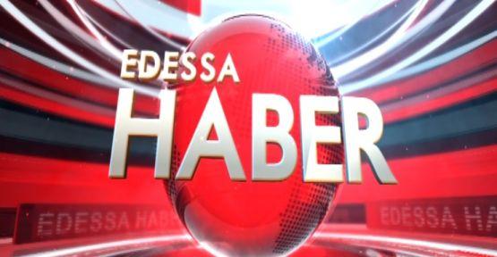 EDESSA TV ANA HABER