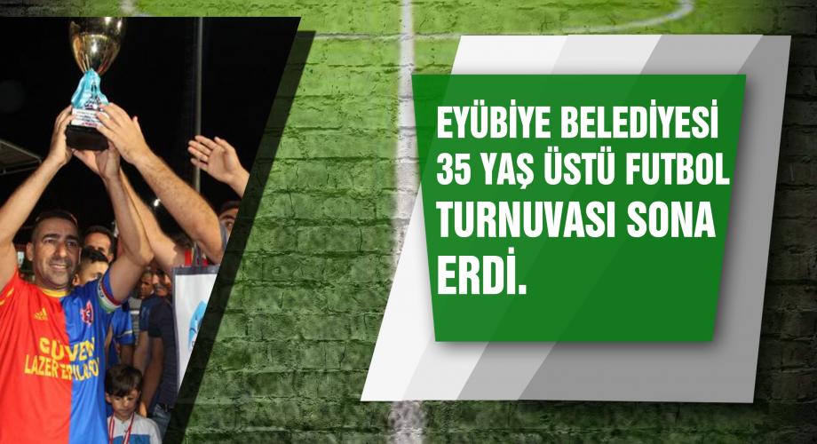 Eyyübiye Belediyesi 35 yaşüstü futbol tunuvası sona erdi