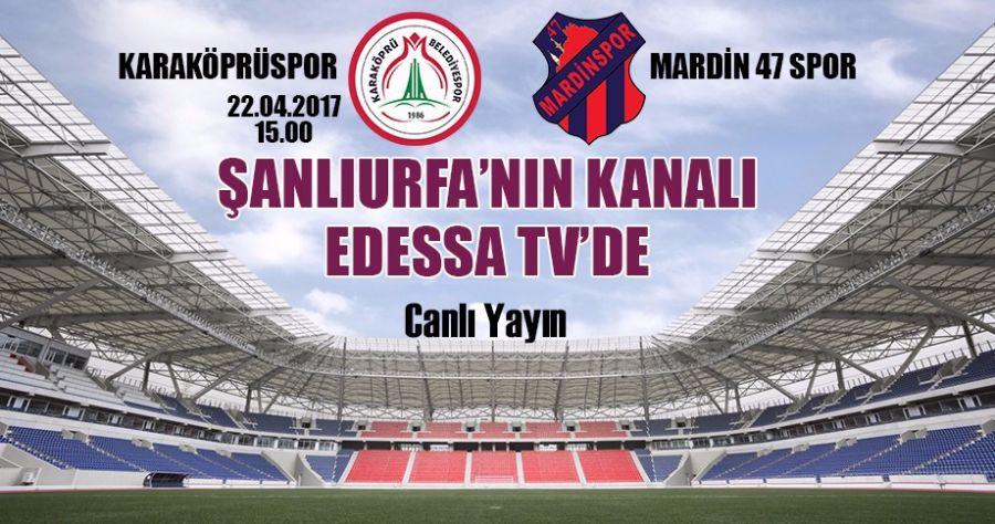 Karaköprüspor Mardin 47 maçı hangi kanalda saat kaçta?