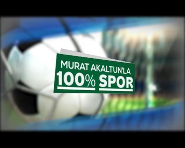 Murat Akaltun'la % 100 Spor / 08 Şubat 2018