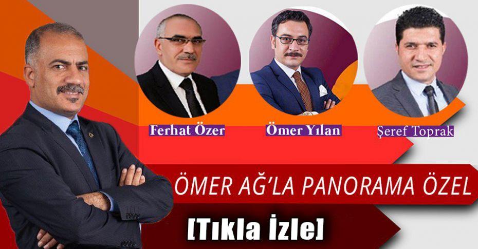 Ömer Ağ'la Panorama / 11.05.2018
