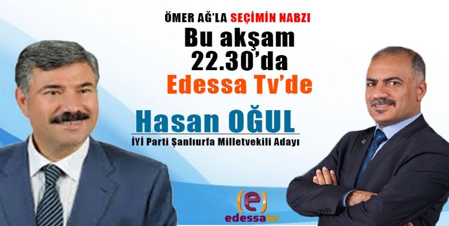 Ömer Ağ'la Seçimin Nabzı bu akşam Edessa Tv'de!