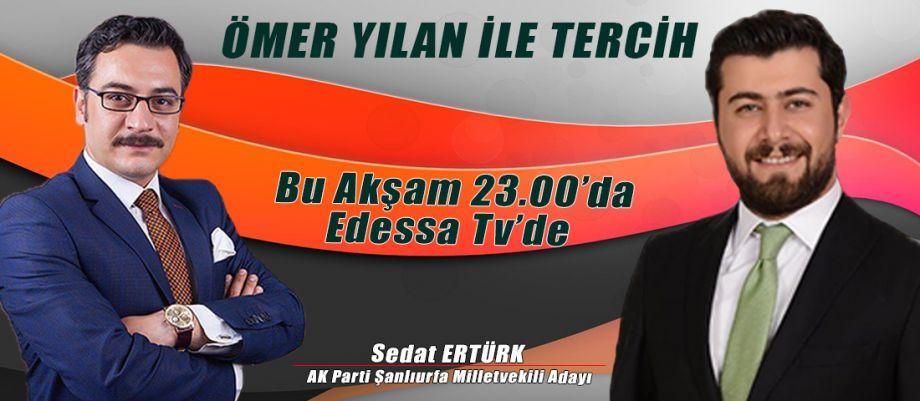 Ömer Yılan İle Tercih bu akşam Edessa Tv'de!
