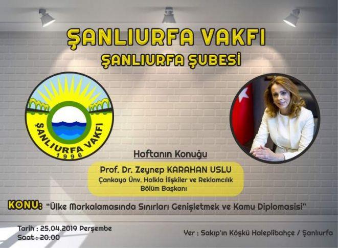 Prof. Dr. Karahan Uslu, Şanlıurfa'da kamu diplomasisini anlatacak