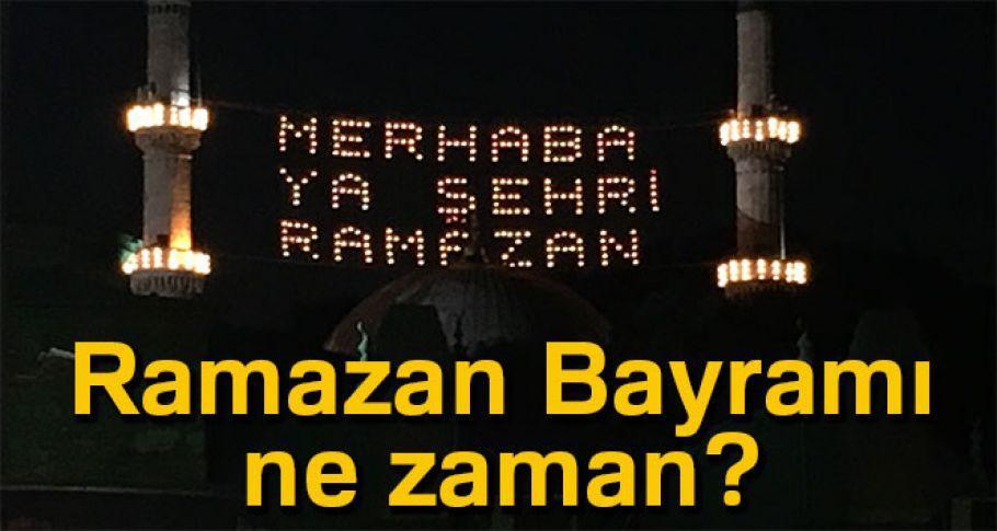 Ramazan ne zaman başlayacak? 2018 Ramazan Bayramı ne zaman?