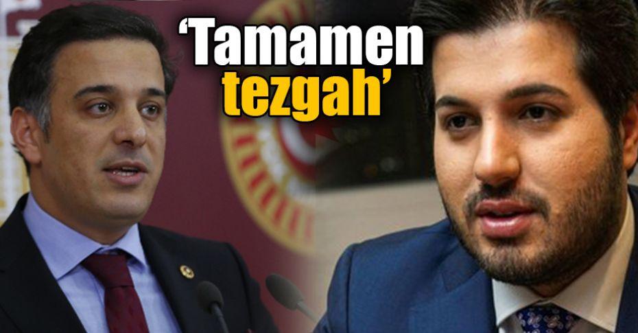 Şanlıurfa Milletvekili'nden 'Reza Zarrab' açıklaması