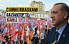Cumhurbaşkanı Gaziantep'te (Canlı)