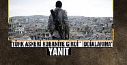"""Şanlıurfa Valiliği'nden """"Türk askeri..."""