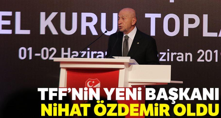 Türkiye Futbol Federasyonu'nun yeni başkanı Nihat Özdemir oldu