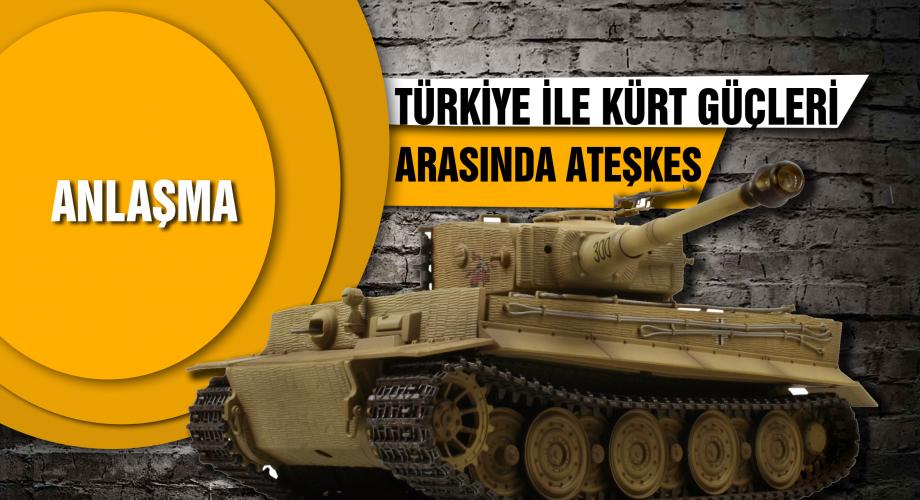 Türkiye ile kürt güçleri arasında ateşkes