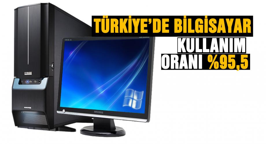 Türkiye'de bilgisayar kullanım oranı  %95,9