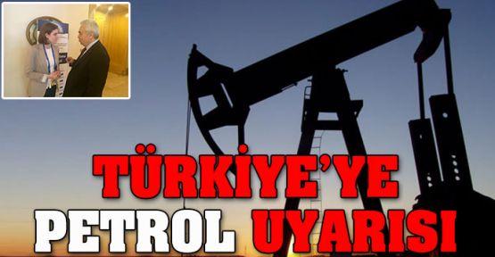 Türkiye'ye petrol uyarısı !!!