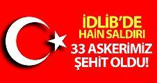 Hava saldırı sonucu 33 Mehmetçiğimiz şehit olmuştur
