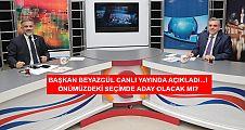 Beyazgül'den flaş aday açıklaması(videolu)