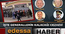 Tutuklu generallerin hangi ilde kalacağı belli oldu