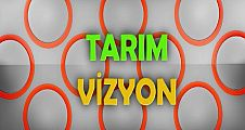 Tarım Vizyon / 21 Mart 2018