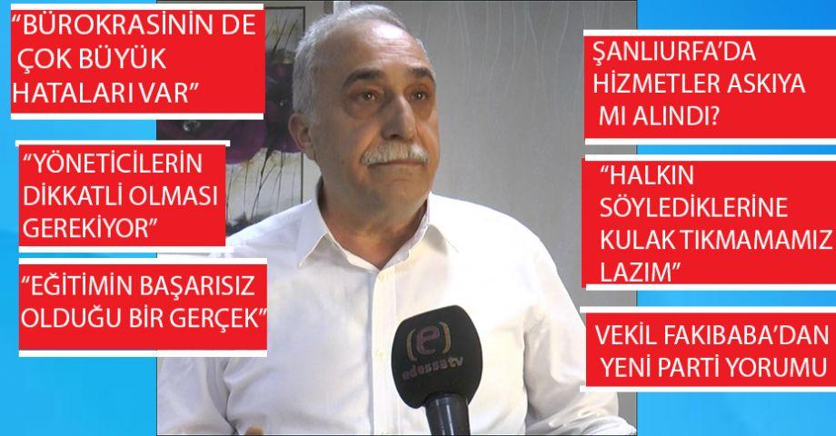Vekil Fakıbaba Şanlıurfa'daki gündemi değerlendirdi(videolu)